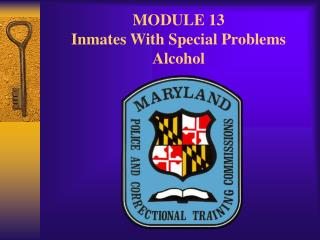 MODULE 13  Inmates With Special Problems Alcohol