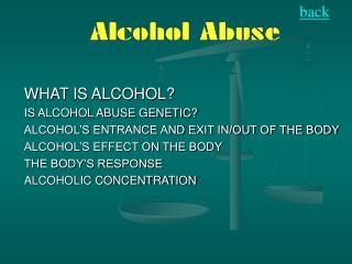 WHAT IS ALCOHOL? IS ALCOHOL ABUSE GENETIC? ALCOHOL'S ENTRANCE AND EXIT IN/OUT OF THE BODY
