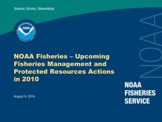 NOAA Fisheries – Upcoming Fisheries Management and Protected Resources Actions in 2010
