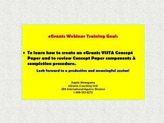 eGrants Webinar Training Goal: