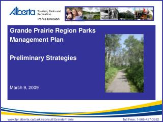 Grande Prairie Region Parks Management Plan Preliminary Strategies March 9, 2009