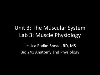 Unit 3: The Muscular System Lab 3: Muscle Physiology