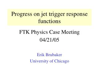 Progress on jet trigger response functions