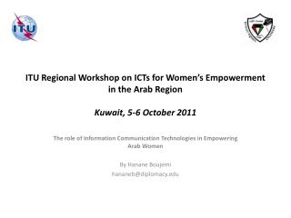 The role of Information Communication Technologies in Empowering Arab Women By  Hanane Boujemi