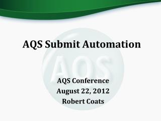AQS Submit Automation