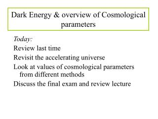 Dark Energy & overview of Cosmological parameters