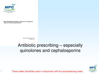Antibiotic prescribing   especially quinolones and cephalosporins