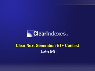 Clear Next Generation ETF Contest Spring 2008