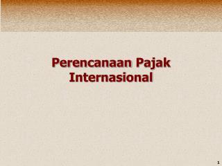 Perencanaan Pajak Internasional