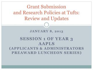 Grant Submission  and Research Policies at Tufts:  Review and Updates