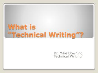 "What is  "" Technical Writing""?"