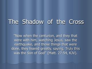 The  Shadow  of  the  Cross