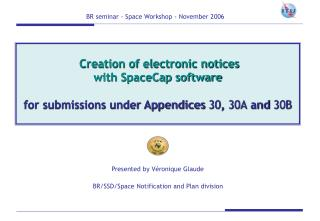 Presented by Véronique Glaude  BR/SSD/Space Notification and Plan division