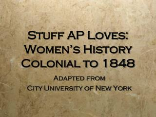 Stuff AP Loves: Women's History Colonial to 1848
