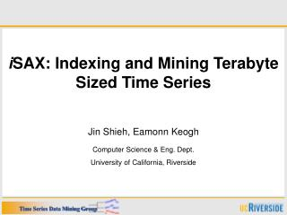 i SAX: Indexing and Mining Terabyte Sized Time Series