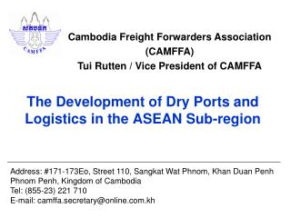 Cambodia Freight Forwarders Association (CAMFFA) Tui Rutten / Vice President of CAMFFA