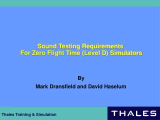 Sound Testing Requirements  For Zero Flight Time (Level D) Simulators
