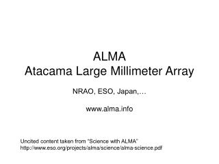 ALMA Atacama Large Millimeter Array   NRAO, ESO, Japan,   alma