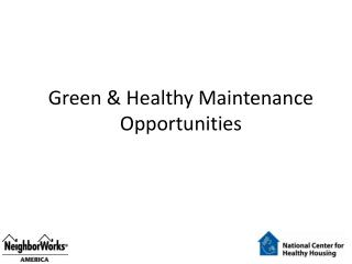 Green & Healthy Maintenance Opportunities