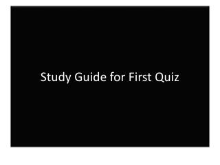 Study Guide for First Quiz