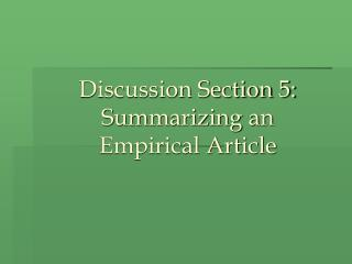 Discussion Section 5: Summarizing an  Empirical Article