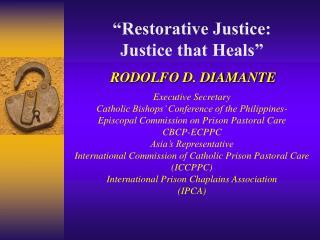 """Restorative Justice:  Justice that Heals"""