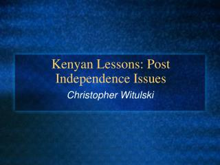 Kenyan Lessons: Post Independence Issues