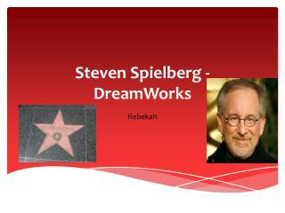 Steven Spielberg -  DreamWorks