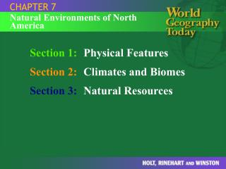 Section 1: Physical Features Section 2: Climates and Biomes Section 3: Natural Resources