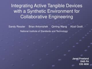 Integrating Active Tangible Devices with a Synthetic Environment for Collaborative Engineering
