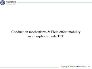 Conduction  mechanisms & Field effect mobility  in  amorphous  oxide  TFT