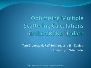 Optimizing Multiple Scattering Calculations  in the CRTM: Update