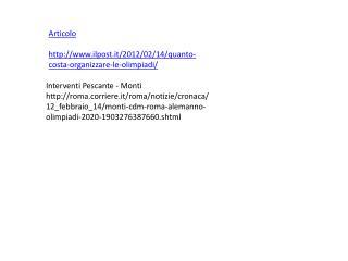 Articolo ilpost.it/2012/02/14/ quanto-costa-organizzare-le-olimpiadi /
