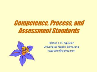 Competence, Process, and Assessment Standards