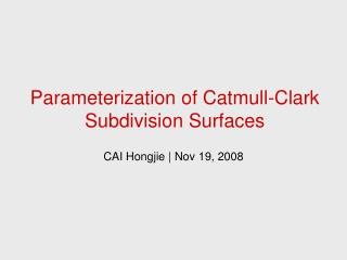 Parameterization of Catmull-Clark Subdivision Surfaces