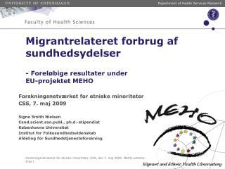 Migrantrelateret forbrug af sundhedsydelser - Forel�bige resultater under  EU-projektet MEHO
