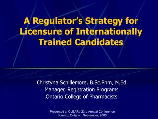 A Regulator's Strategy for Licensure of Internationally Trained Candidates