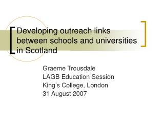 Developing outreach links between schools and universities in Scotland