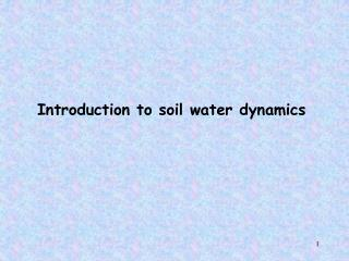 Introduction to soil water dynamics