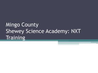 Mingo County  Shewey  Science Academy: NXT Training