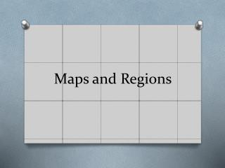 Maps and Regions