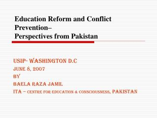 Education Reform and Conflict Prevention�  Perspectives from Pakistan