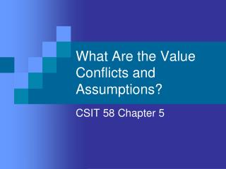 What Are the Value Conflicts and Assumptions