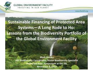 Mark  Zimsky GEF Biodiversity Coordinator, Senior Biodiversity Specialist