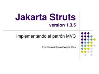 Jakarta Struts  version 1.3.5