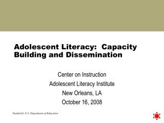 Adolescent Literacy:  Capacity Building and Dissemination