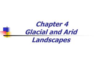 Chapter 4  Glacial and Arid Landscapes