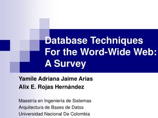 Database Techniques For the Word-Wide Web:  A Survey