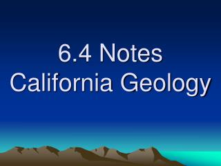 6.4 Notes California Geology