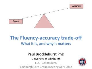 The Fluency-accuracy trade-off What it is, and why it matters